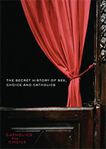 Secret History of Sex, Choice and Catholics