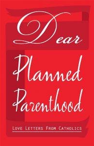 220684_DearPlannedParenthoodPerfectBoundBookTXT_.indd